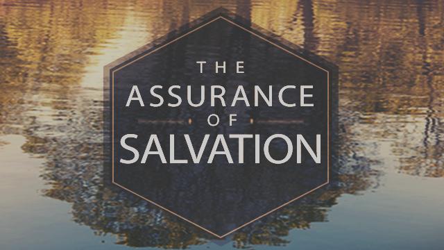 The Assurance of Salvation – Week 2