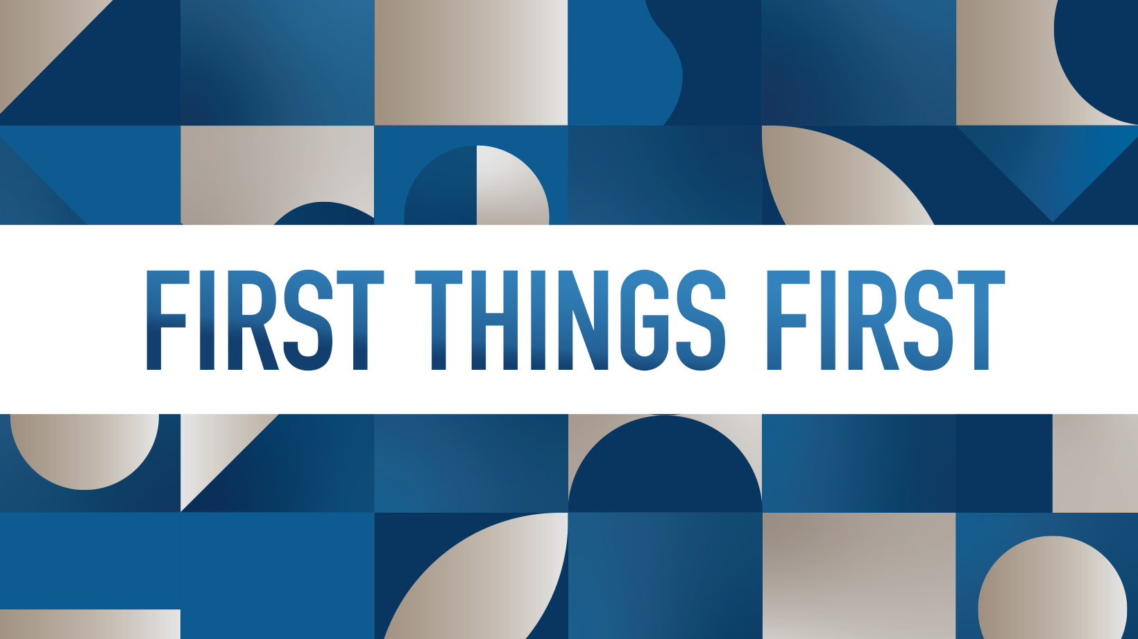 First Things First – Part 2