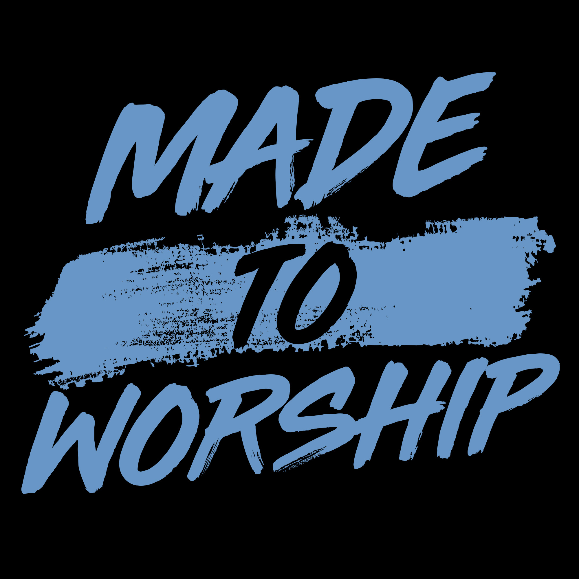 Made to Worship 2.0